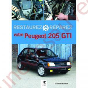 LIVRE RESTAURER RÉPARER VOTRE PEUGEOT 205 GTI 1.6 1.9 105 - 115 - 130 - 122 CV