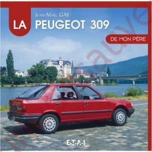 LIVRE LA PEUGEOT 309 DE MON PÈRE - GTI - SRD