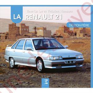 LIVRE LA RENAULT 21 DE MON PÈRE 2L. TURBO