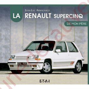 LIVRE LA RENAULT SUPERCINQ DE MON PERE RENAULT SUPER 5 GT TURBO